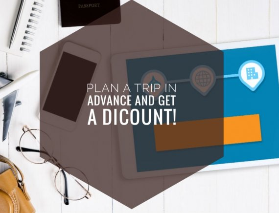 Plan a trip in advance and get a discount! Early booking