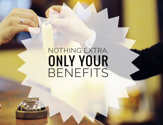 Nothing extra, only your benefits!